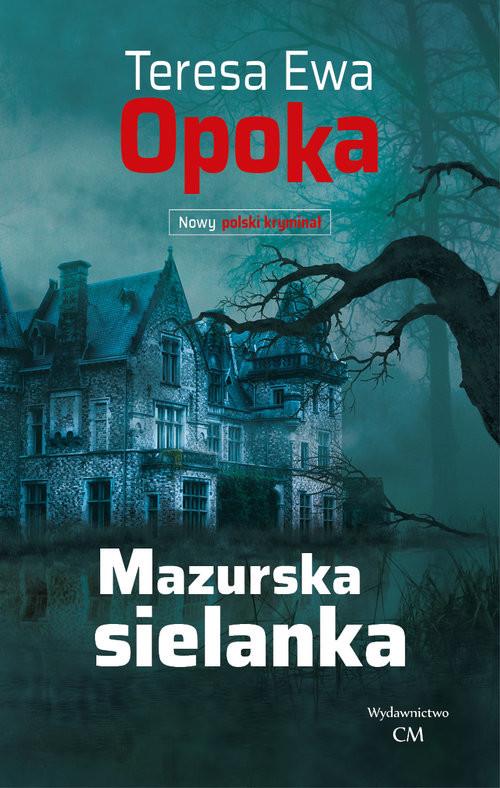 okładka Mazurska sielanka, Książka | Teresa Ewa Opoka
