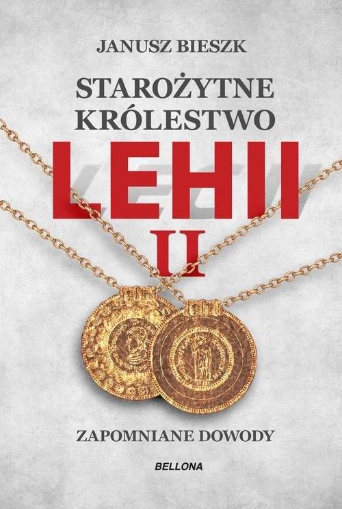 okładka Starożytne Królestwo Lehii. Kolejne dowody 2, Książka | Bieszk Janusz
