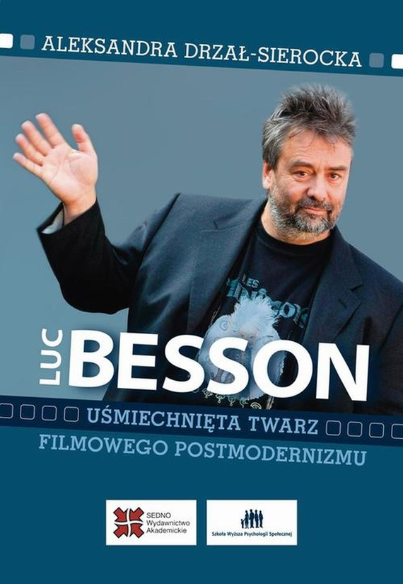 okładka Luc Besson Uśmiechnięta twarz filmowego postmodernizmuebook | pdf | Aleksandra Drzał-Sierocka