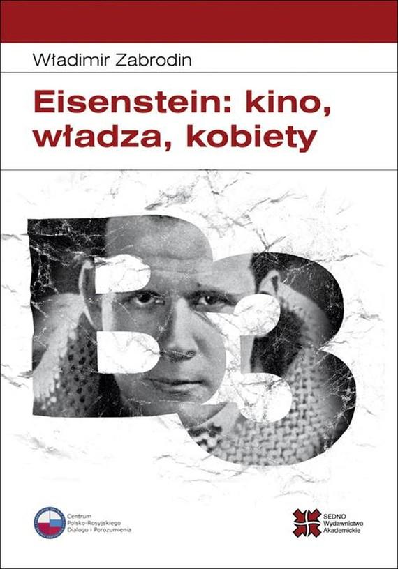 okładka Eisenstein: kino, władza, kobietyebook | pdf | Władimir Zabrodin