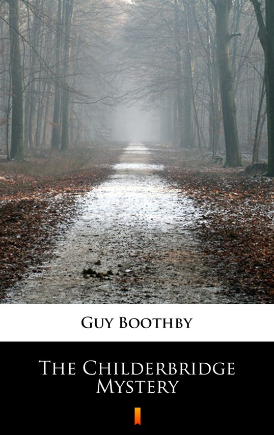 okładka The Childerbridge Mystery, Ebook | Guy Boothby