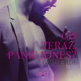 okładka Co teraz, Panie Jones? Opowiadanie erotyczne, Audiobook   Bech Camille