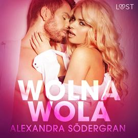 okładka Wolna wola. Opowiadanie erotyczne, Audiobook   Södergran Alexandra
