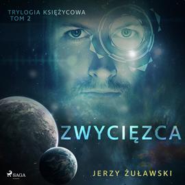okładka Trylogia księżycowa 2: Zwycięzca, Audiobook   Jerzy Żuławski