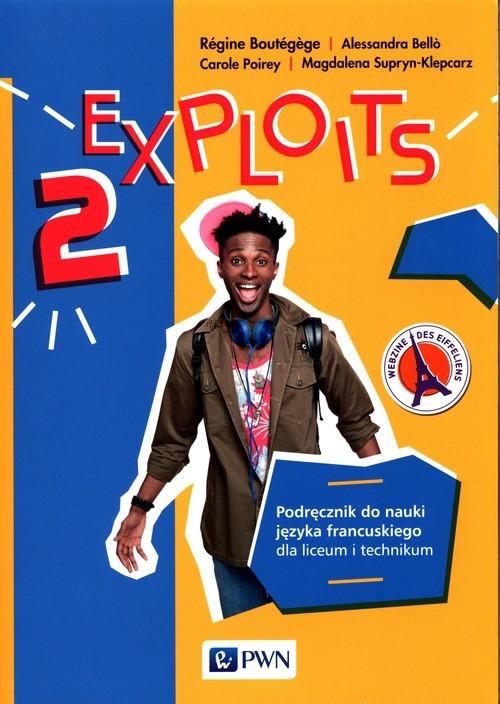 okładka Exploits 2 Podręcznik do nauki języka francuskiego Liceum technikum, Książka   Regine Boutege, Alessandra Bello, Carole Poirey, Magdalena Supryn-Klepcarz