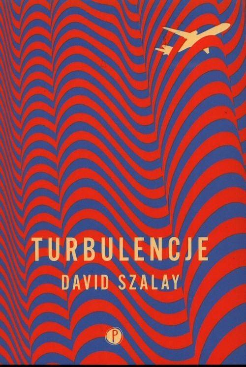 okładka Turbulencje, Książka   Szalay David