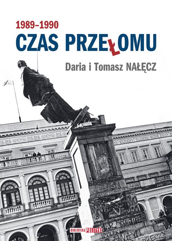 okładka Czas przełomu 1989-1990ebook | epub, mobi | Daria Nałęcz, Tomasz Nałęcz