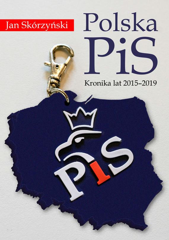 okładka Polska PiS. Kronika z lat 2015-2019ebook | epub, mobi | Jan Skórzyński