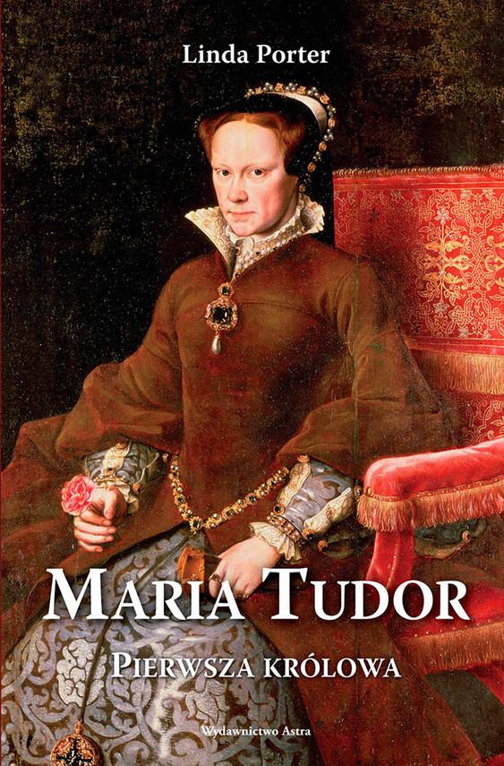 okładka Maria Tudor. Pierwsza królowaebook | epub, mobi | Porter Linda