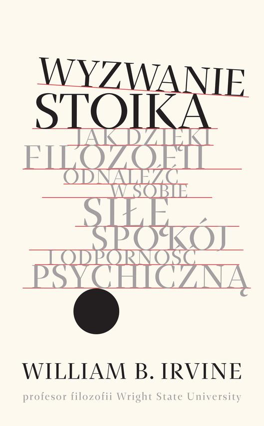 okładka Wyzwanie stoikaebook | epub, mobi | prof. William B. Irvine Irvine