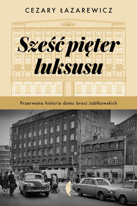 okładka Sześć pięter luksusu, Ebook | Cezary Łazarewicz