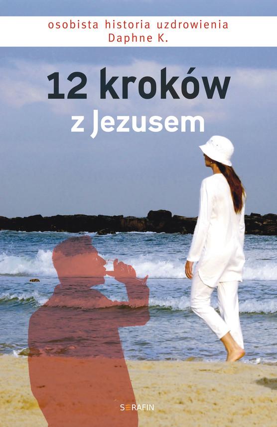 okładka 12 kroków z Jezusem, Ebook   Daphne K.