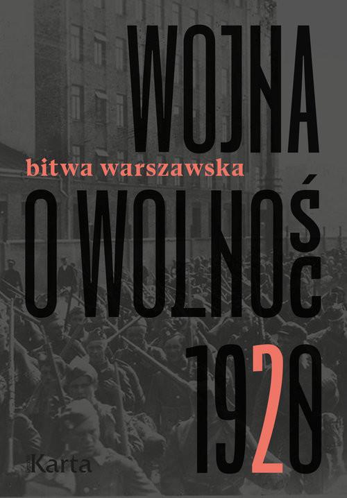 okładka Wojna o wolność 1920 Tom 2 Bitwa warszawska, Książka  