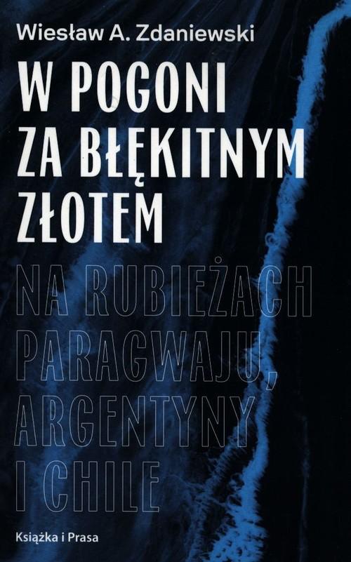okładka W pogoni za błękitnym złotemksiążka |  | Wiesław A. Zdaniewski