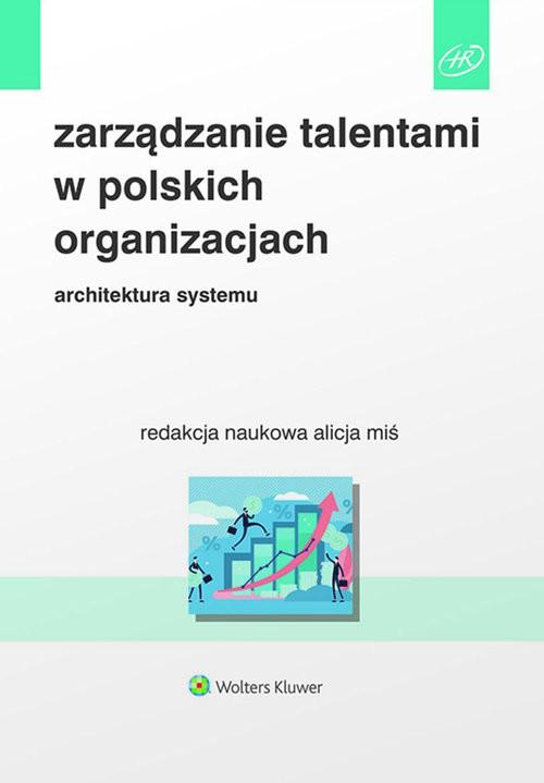 okładka Zarządzanie talentami w polskich organizacjach Architektura systemu, Książka | Miś Alicja