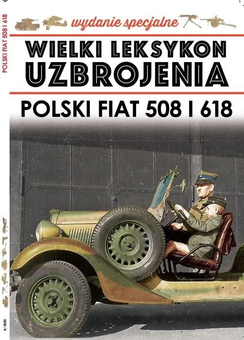 okładka Wielki Leksykon Uzbrojenia Wydanie Specjalne nr 4/20 Polski Fiat 508 i 618, Książka |