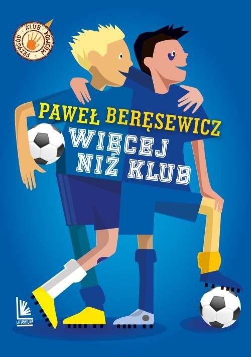 okładka Więcej niż klub, Książka   Paweł Beręsewicz