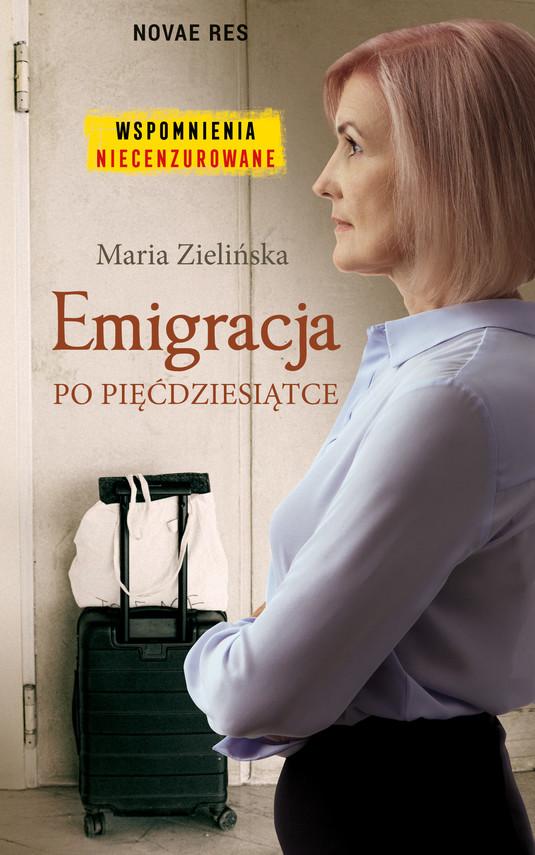 okładka Emigracja po pięćdziesiątceebook | epub, mobi | Maria Zielińska