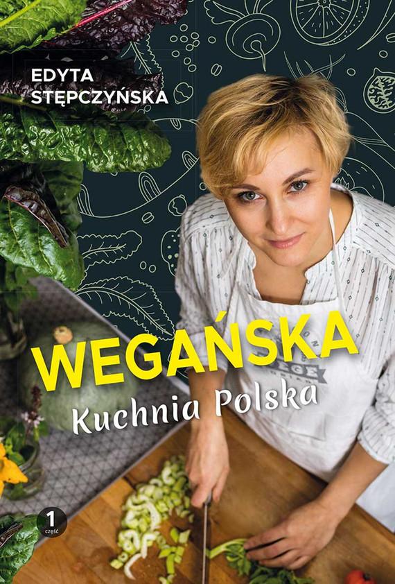 okładka Wegańska kuchnia Polskaebook | epub, mobi | Stępczyńska Edyta
