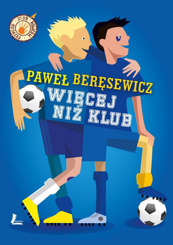 okładka Więcej niż klub, Ebook   Paweł Beręsewicz