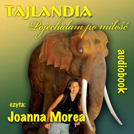 okładka Tajlandia. Pojechałam po miłośćaudiobook | MP3 | Joanna Morea