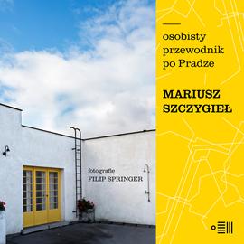 okładka Osobisty przewodnik po Pradzeaudiobook | MP3 | Mariusz Szczygieł