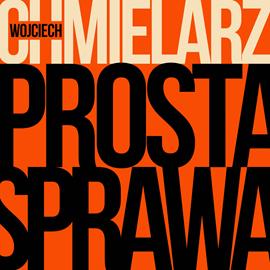 okładka Prosta sprawaaudiobook   MP3   Wojciech Chmielarz
