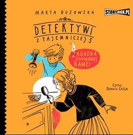 okładka Detektywi z Tajemniczej 5. Tom 1. Zagadka zaginionej kameiaudiobook | MP3 | Marta Guzowska