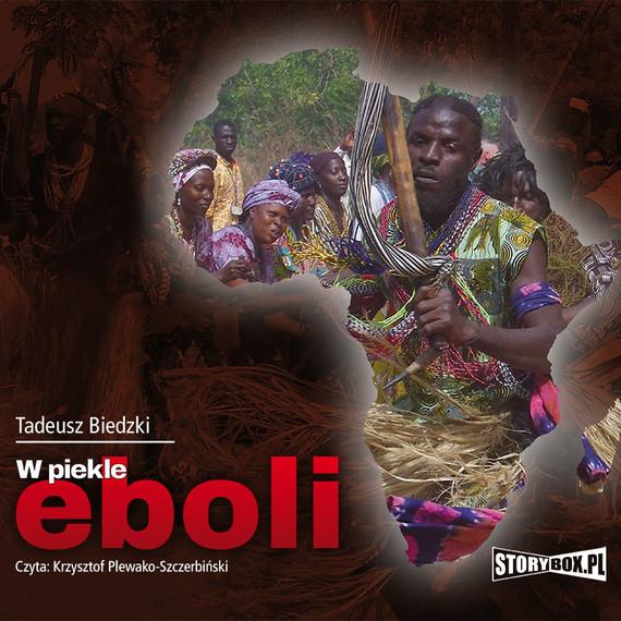 okładka W piekle eboli, Audiobook | Tadeusz Biedzki