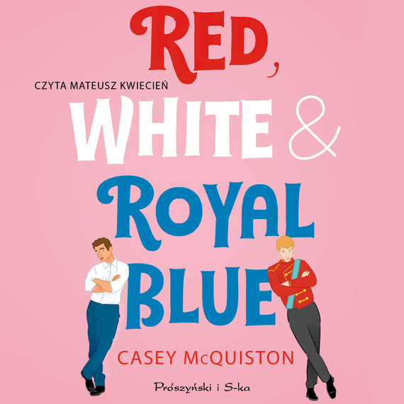 okładka Red, White & Royal Blueaudiobook | MP3 | McQuiston Casey