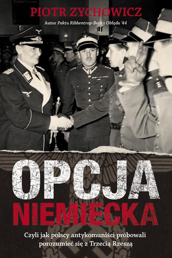 okładka Opcja niemiecka, Ebook | Piotr Zychowicz