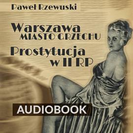 okładka Warszawa - miasto grzechu. Prostytucja w II RP , Audiobook | Paweł Rzewuski