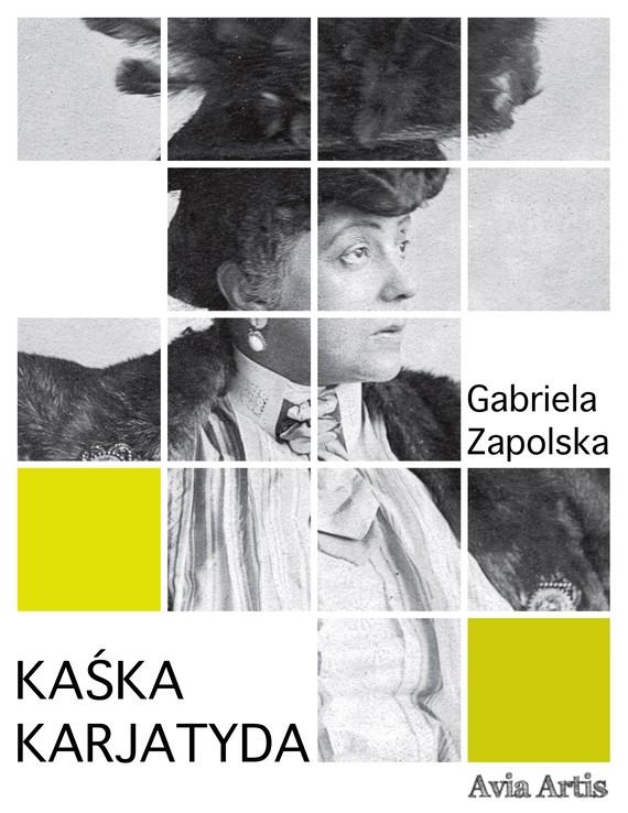 okładka Kaśka karjatydaebook | epub, mobi | Gabriela Zapolska