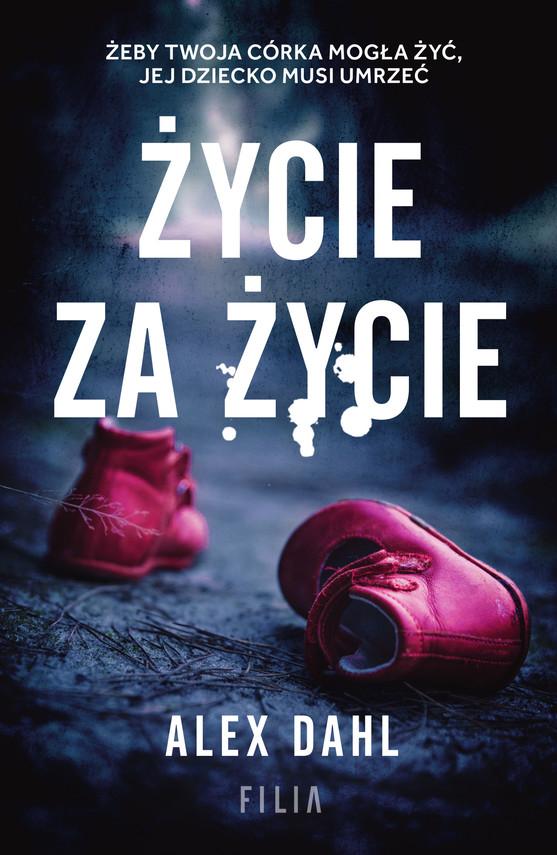 okładka Życie za życie, Ebook | Dahl Alex