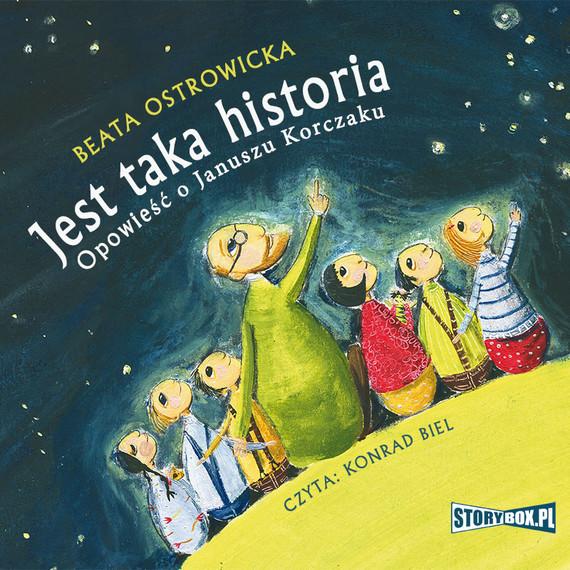 okładka Jest taka historia. Opowieść o Januszu Korczaku, Audiobook   Beata Ostrowicka