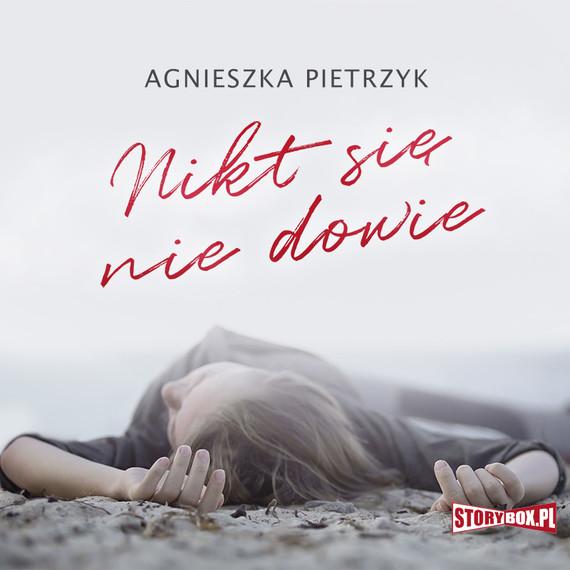 okładka Nikt się nie dowieaudiobook   MP3   Agnieszka Pietrzyk