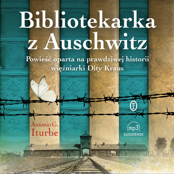 okładka Bibliotekarka z Auschwitzaudiobook | MP3 | Antonio G. Iturbe