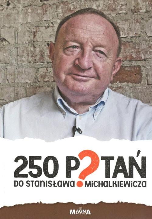 okładka 250 pytań do Stanisława Michalkiewicza, Książka | Praca Zbiorowa