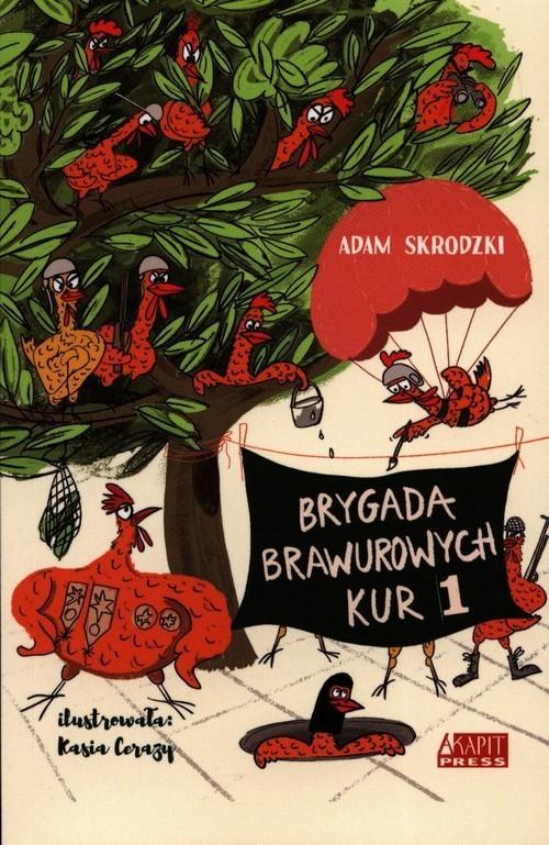 okładka Brygada Brawurowych Kur 1, Książka | Skrodzki Adam