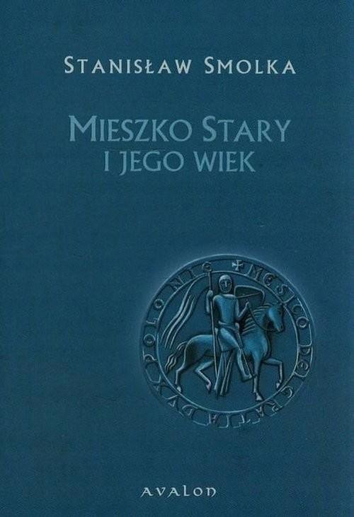 okładka Mieszko Stary i jego wiek, Książka   Stanisław  Smolka