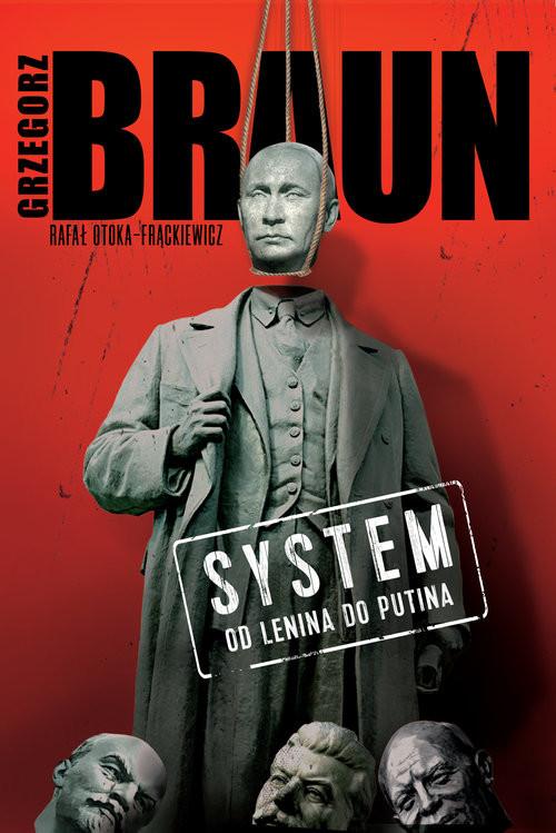 okładka System Od Lenina do Putina, Książka   Braun Grzegorz