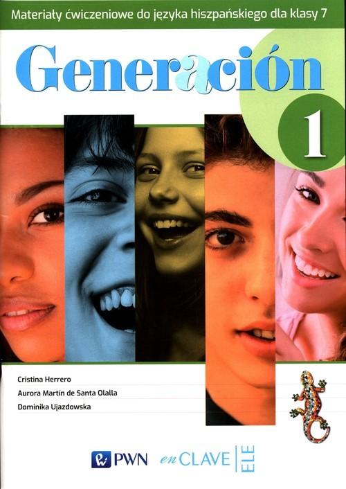 okładka Generacion 1 Materiały ćwiczeniowe do języka hiszpańskiego dla klasy 7 Szkoła podstawowa, Książka | Cristina Herrero, Santa Olalla Aurora Martin de, Dominika Ujazdowska