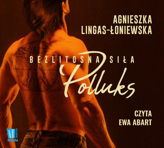 okładka Polluks. Bezlitosna siła, t.2audiobook | MP3 | Agnieszka Lingas-Łoniewska