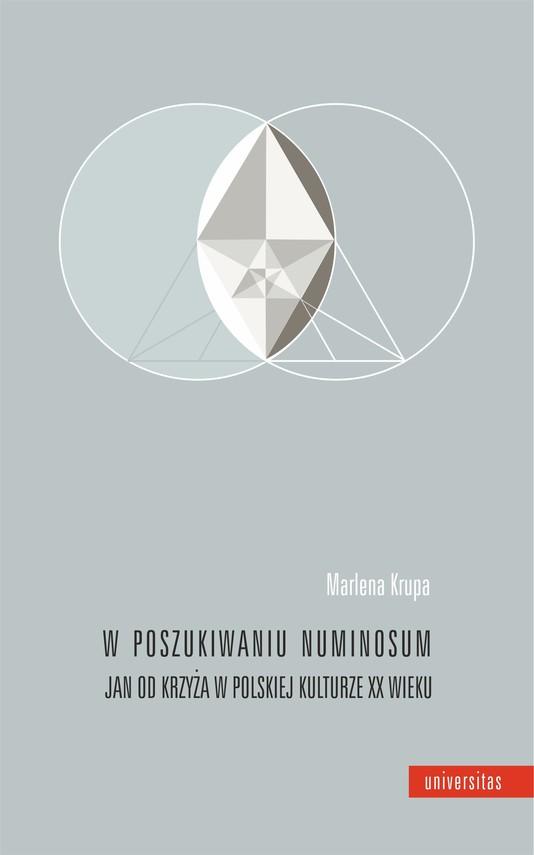 okładka W poszukiwaniu numinosum. Jan od Krzyża w polskiej kulturze XX wiekuebook | epub, mobi | Krupa Marlena