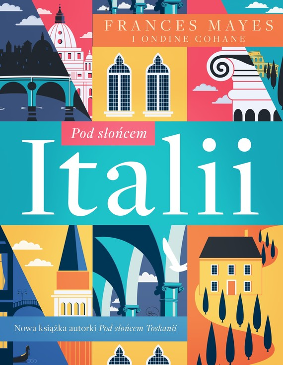 okładka Pod słońcem Italiiebook   epub, mobi   Frances Mayes, Ondine Cohane