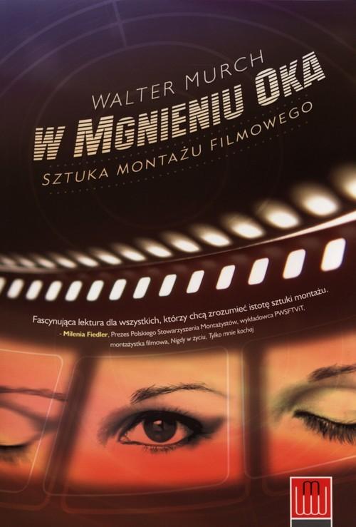 okładka W mgnieniu oka Sztuka montażu filmowego, Książka | Murch Walter