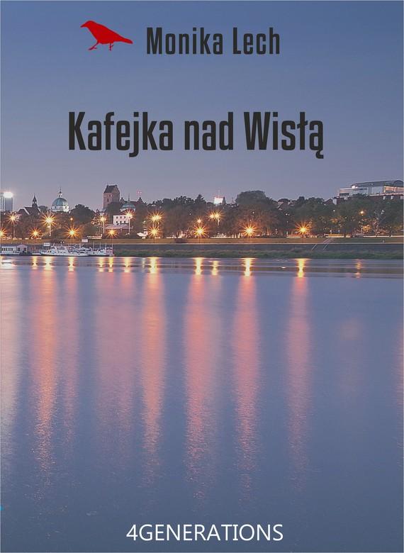 okładka Kafejka nad Wisłąebook | epub, mobi | Lech Monika