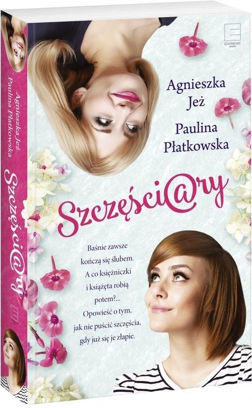 okładka Szczęściary, Książka   Agnieszka Jeż, Paulina Płatkowska