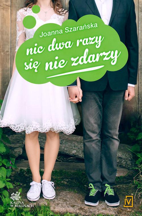 okładka Kalina w malinach Tom 3 Nic dwa razy się nie zdarzy, Książka   Joanna  Szarańska