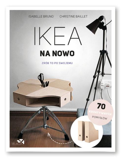 okładka IKEA na nowo Zrób to po swojemu, Książka | Isabelle Bruno, Christine Baillet